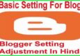 Blog Setting Basic Adjustment Kaise Kare Hindi Me